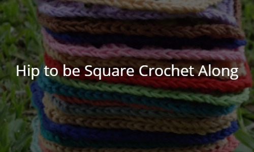 Hip to be Square Crochet Along!