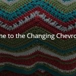 Changing Chevrons Crochet Along Intro